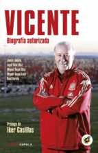 Vicente: Biografía autorizada. Prólogo de Iker Casillas (Hobbies)