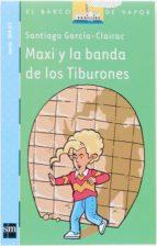 Maxi y la banda de los Tiburones (eBook-ePub) (Barco de Vapor Azul)