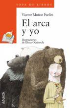 El arca y yo: 100 (Literatura Infantil (6-11 Años) - Premio Anaya (Infantil))