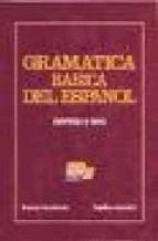 GRAMATICA BASICA DEL ESPAÑOL (NORMA Y USO)