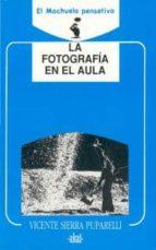 LA FOTOGRAFIA EN EL AULA
