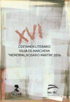 """XVI Certamen literario Villa de Marchena """"Memorial Rosario Martín"""" 2016 (Fuera de colección)"""