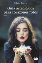 Guía Astrológica Para Corazones Rotos (FUERA DE COLECCION SUMA.)