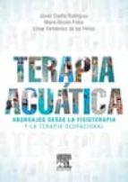 Terapia acuática: Abordajes desde la fisioterapia y la terapia ocupacional, 1e