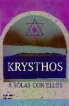KRYSTHOS: A SOLAS CON ELLOS