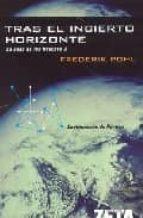 TRAS EL INCIERTO HORIZONTE: LA SAGA DE LOS HEECHEE II (CONTINUACION DE PORTICO) (BEST SELLER ZETA BOLSILLO)