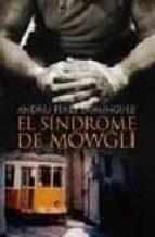 El síndrome de Mowgli: Premio Internacional de Novela Luis Berenguer 2008 (Algaida Literaria - Premio Internacional Luis Berenguer)