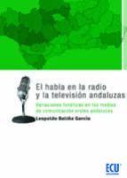EL HABLA EN LA RADIO Y LA TELEVISIÓN ANDALUZAS (EBOOK)
