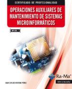 OPERACIONES AUXILIARES DE MANTENIMIENTO DE SISTEMAS MICROINFORMÁTICOS. (EBOOK)