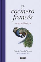 El cocinero francés: 400 recetas del siglo XVII (DEBATE)