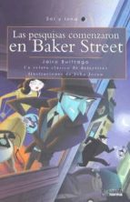 Las Pesquisas Comenzaron En Baker Street / The Search Began In Baker Street (Sol Y Luna) Spanish Edition