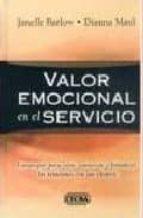 VALOR EMOCIONAL EN EL SERVICIO: ESTRATEGIAS PARA CREAR, CONSERVAR Y FORTALECER LAS RELACIONES CON SUS CLIENTES