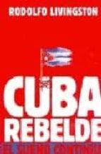 CUBA REBELDE: EL SUEÑO CONTINUA (2ª ED.)