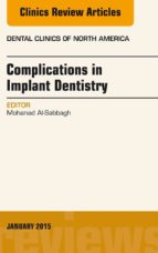 COMPLICATIONS IN IMPLANT DENTISTRY, AN ISSUE OF DENTAL CLINICS OF NORTH AMERICA, (EBOOK)