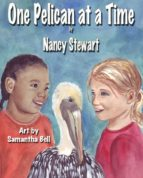 One Pelican at a Time: A story of the gulf oil spill (Bella and Britt Beach Series Book 1) (English Edition)