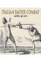Italian Rapier Combat: Capo Ferro