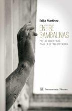 ENTRE BAMBALINAS. POETAS ARGENTINAS TRAS LA ÚLTIMA DICTADURA. (EBOOK)