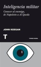 Inteligencia militar. Conocer al enemigo, de Napoleón a Al Qaeda (Noema)