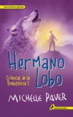 Hermano lobo: Crónicas de la prehistoria I (Narrativa Joven)