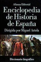 DICCIONARIO BIOGRAFICO (ENCICLOPEDIA DE HISTORIA DE ESPAÑA; T.4)