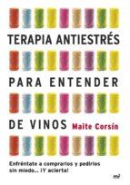 TERAPIA ANTIESTRÉS PARA ENTENDER DE VINOS (EBOOK)
