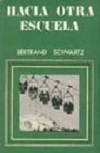 HACIA OTRA ESCUELA (2ª ED.)