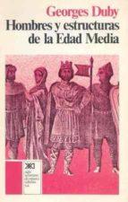 HOMBRES Y ESTRUCTURAS DE LA EDAD MEDIA (4ª ED.)