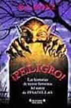 ¡peligro! - las historias de terror favoritas del autor de pesadillas (Escritura Desatada)