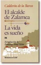 LA VIDA ES SUEÑO; EL ALCALDE DE ZALAMEA (7ª ED.)