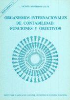 ORGANISMOS INTERNACIONALES DE CONTABILIDAD: FUNCIONES Y OBJETIVOS