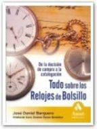 TODO SOBRE LOS RELOJES DE BOLSILLO: DE LA DECISION DE COMPRA A LA CATALOGACION