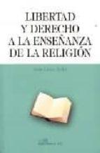 LIBERTAD Y DERECHO A LA ENSEÑANZA DE LA RELIGION