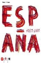 ESPAÑA 1957-2007: EL ARTE ESPAÑOL DESDE PICASSO, MIRO, DALI Y TAP IES HASTA NUESTROS DIAS.