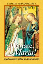 ALÉGRATE MARÍA. MEDITACIONES SOBRE LA ANUNCIACIÓN (EBOOK)
