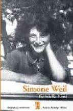 Simone Weil. Una Mujer Absoluta (Biografias Y Testimonios / Biographies and Testimonies)