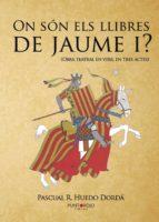 ON SÓN ELS LLIBRES DE JAUME I (EBOOK)