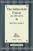 Melancholy Hussar & Other Stories (Collector