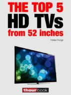 The Top 5 HD TVs From 52 Inches: 1hourbook (English Edition)