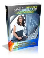 HOW TO BELIEVE IN YOURSELF AND GAIN MASTERY (EBOOK)