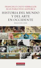 HISTORIA DEL MUNDO Y EL ARTE EN OCCIDENTE (SIGLOS XII A XXI)