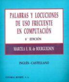PALABRAS Y LOCUCIONES DE USO FRECUENTE EN COMPUTACION