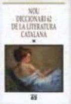 NOU DICCIONARI 62 DE LA LITERATURA CATALANA