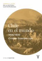 CHILE EN EL MUNDO (1808-1830) (EBOOK)