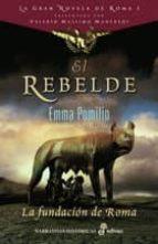 El rebelde: La fundación de Roma (Narrativas Históricas)