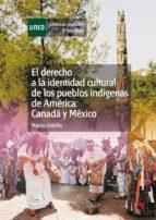 EL DERECHO A LA IDENTIDAD CULTURAL DE LOS PUEBLOS INDÍGENAS DE AMÉRICA: CANADÁ Y MÉXICO (EBOOK)