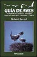 GUIA DE AVES: SOMORMUJOS, GARZAS, ANATIDAS, GRULLAS, LIMICOLAS, G AVIOTAS Y OTROS