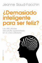¿DEMASIADO INTELIGENTE PARA SER FELIZ? (EBOOK)