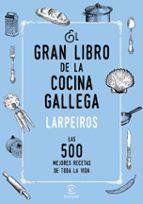 El gran libro de la cocina gallega las 500 mejores (Fuera de colección)