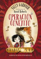 Hadas, S. A. Agencia de detectives mágicos. Operación Conejito (Literatura Infantil (6-11 Años) - Hadas, S.A.)