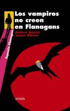 Los vampiros no creen en Flanagans (Literatura Juvenil (A Partir De 12 Años) - Flanagan)